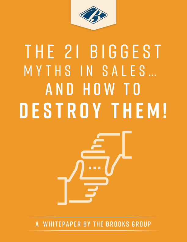 The 21 Biggest Myths in Sales… And How to Destroy Them!