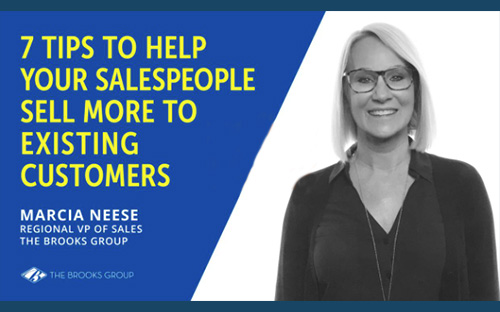 7 Tips to Help Your Salespeople Sell More to Existing Customers