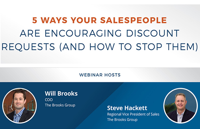 5 Ways Your Salespeople Are Encouraging Discount Requests And How to Stop Them