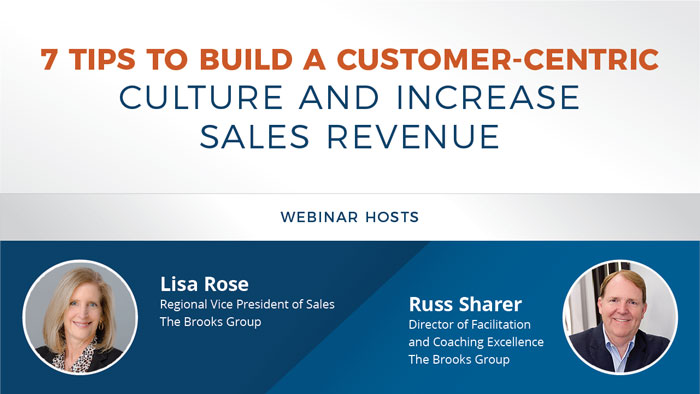 7 Tips to Build a Customer-Centric Culture and Increase Sales Revenue