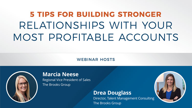 5 Tips for Building Stronger Relationships with Your Most Profitable Accounts
