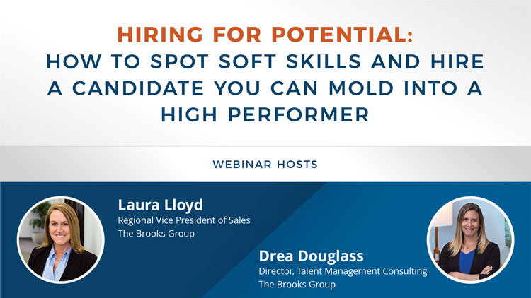 Hiring for Potential - How to Spot Soft Skills and Hire a Candidate You Can Mold Into a High Performerce