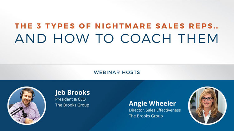 The 3 Types of Nightmare Sales Reps… And How to Coach Them
