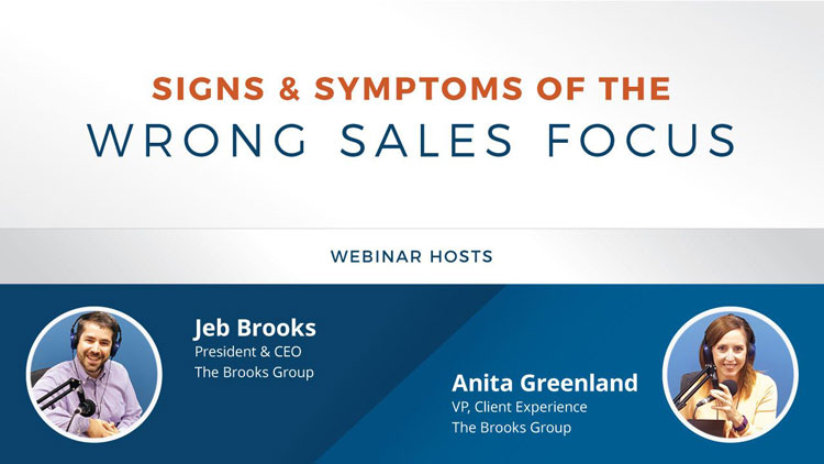 Signs & Symptoms of the Wrong Sales Focus